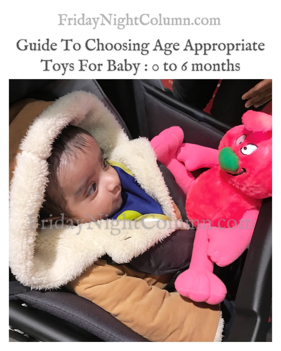 Guide to choosing age appropriate toys for baby : 0 to 6 Months
