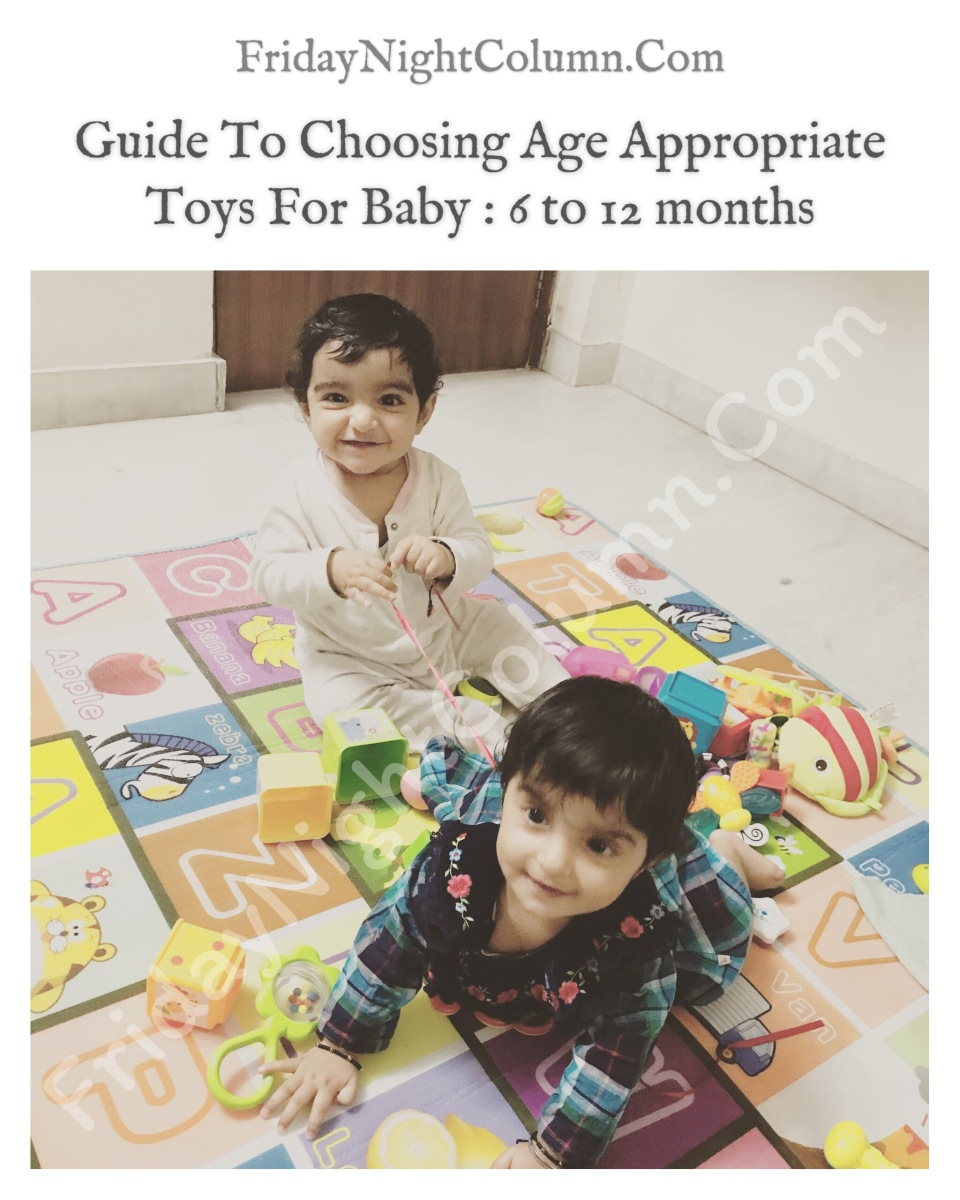 Guide To Choosing Age Appropriate Toys For Baby : 6 to 12 months