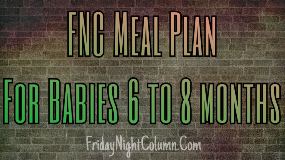 FNC Meal Plan For Babies 6 to 8 months