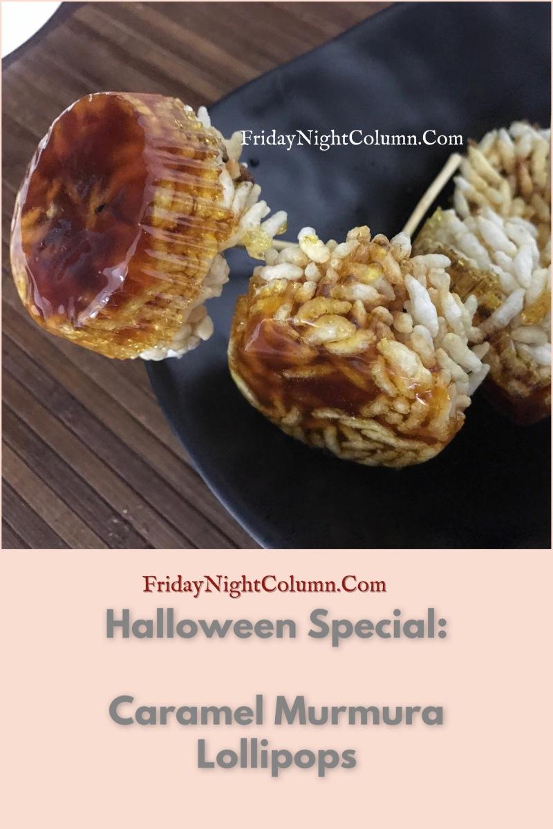 Halloween Special : Caramel Murmura Lollipops