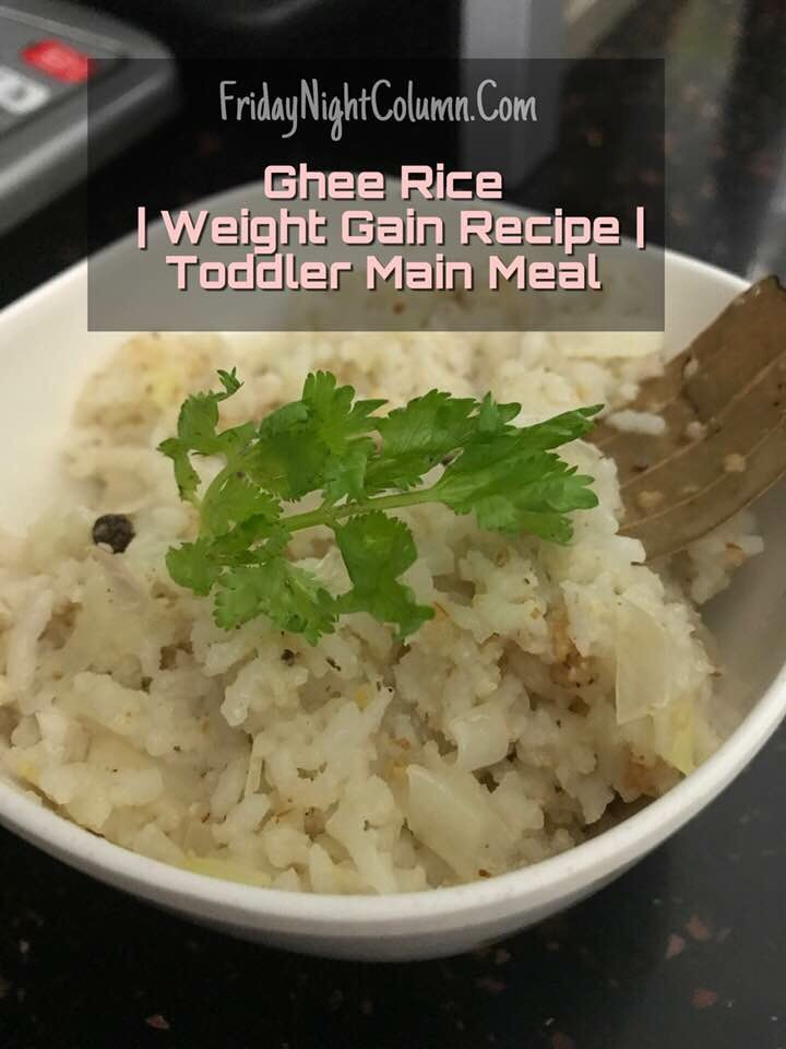ghee rice weight gain recipe toddler main meal friday night column